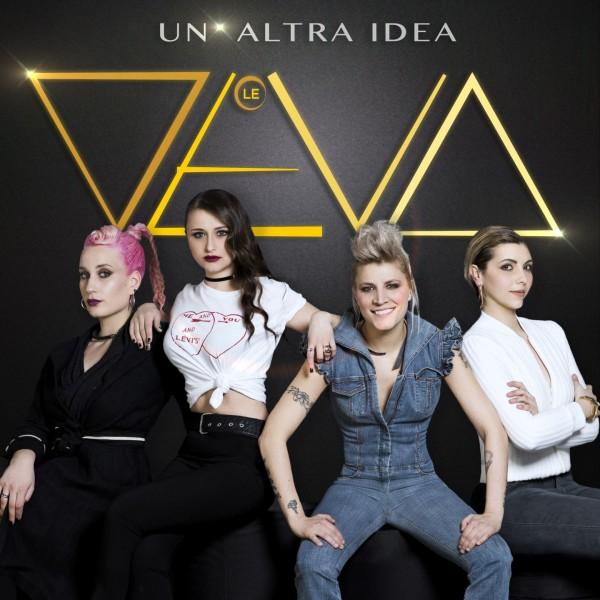Le Deva , Un Altra Idea : il nuovo singolo in radio dal 5 maggio