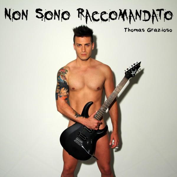 Non sono raccomandato il nuovo singolo di Thomas Grazioso